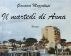 """Santa Marinella: """"Il Martedì di Anna"""", il secondo """"noir"""" di Giovanni Mazzalupi"""