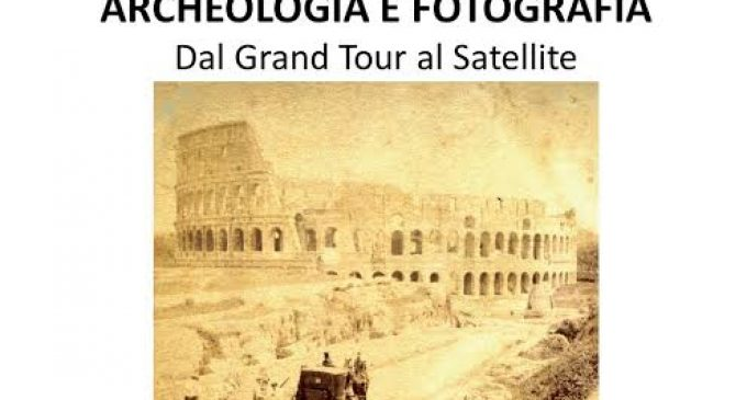 """Continuano le conferenze dell' Associazione Forum Clodii: a maggio conferenza """"su Archeologia e Fotografia, dal Grand Tour al 3D"""""""