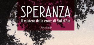 """L'Agone Nuovo e il comune di Trevignano insieme per promuovere il nuovo libro di Lorenzo Avincola """"SPERANZA. Il mistero della croce di Val D'Aia"""""""