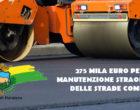 COMUNE DI MANZIANA: 275MILA EURO PER LA MANUTENZIONE STRAORDINARIA DELLE STRADE COMUNALI