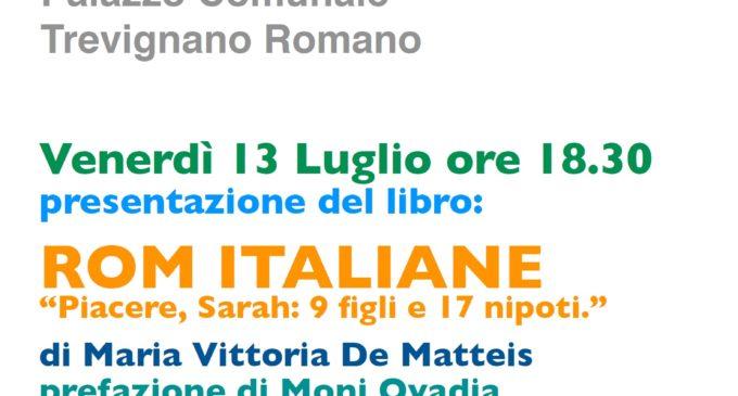 """Venerdi 13 Luglio, ore 18.30 a Trevignano Romano  presentazione del libro """"Rom Italiane"""" di Maria Vittoria De Matteis"""