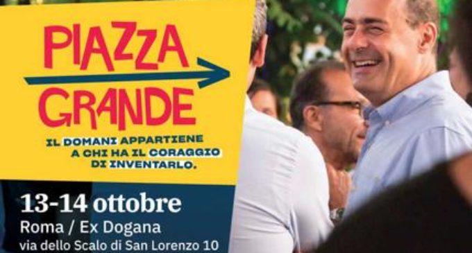 Zingaretti lancia #piazzagrande il 13/14 ottobre