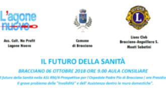 Convegno de L'Agone Nuovo e del Lions club : IL FUTURO DELLA SANITÀ a Bracciano il 6 Ottobre alle ore 9,00 presso l'aula consiliare