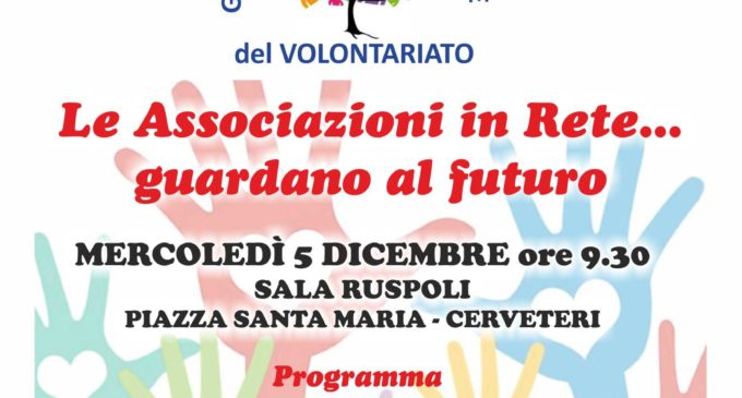 Cerveteri, martedì 5 dicembre la Giornata Internazionale del Volontariato