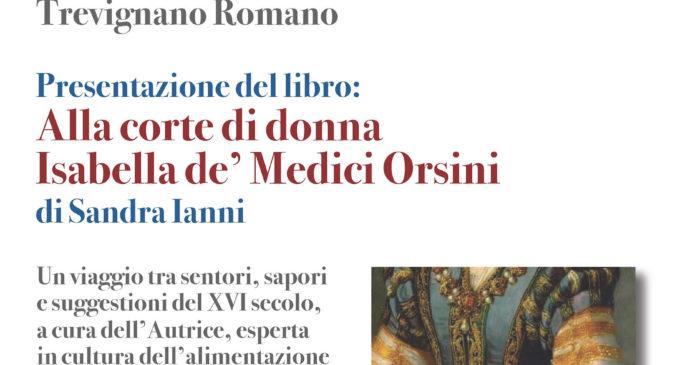 associazione culturale Trevignano Romano presenta il libro ALLA CORTE DI DONNA ISABELLA DE'MEDICI ORSINI