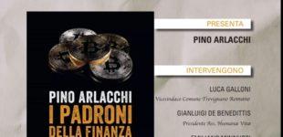 """Sabato 30 Marzo ore 17,30 , alla sala consiliare di Trevignano Romano, l'autore Pino Arlacchi presenta il suo libro """"I padroni della finanza mondiale"""""""