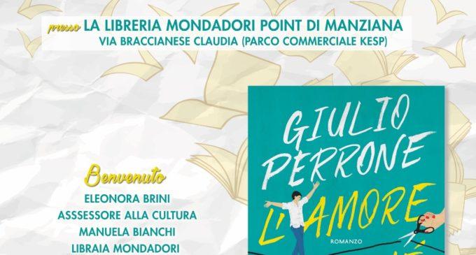 """Giovedì 7 Marzo alla Mondadori Point di Manziana Giulio Perrone presenta """"l'amore finchè resta"""""""
