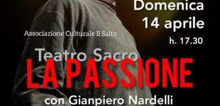 """Domenica 14 Aprile al Teatro di Canale Monterano """"La Passione"""" – con Gianpiero Nardelli, regia Esper Russo"""