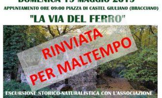 L'escursione alle ferriere di Castel Giuliano / Bracciano, prevista per domani Domenica 19 Maggio, e' stata rinviata causa maltempo