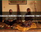 Tesori Naturali: Massaggio sonoro con le campane tibetane