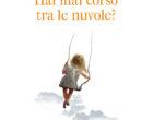 """Manziana: Quarta ristampa di """"Hai mai corso tra le nuvole?"""" – 29 giugno Mondadori Point"""