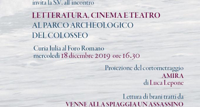 Letteratura, Cinema e Teatro al Parco archeologico del Colosseo, mercoledì18 dicembrere16:30nellaCuria Iulia al Foro Romano.