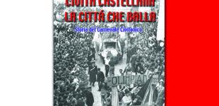 """Civita Castellana, la città che balla – """"Storia del Carnevale Civitonico"""""""