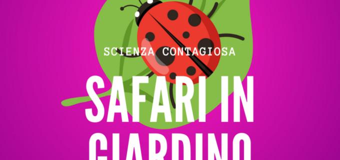 Safari in Giardino, 18 maggio ore 17 – Frascati Scienza