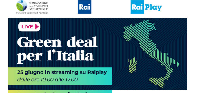 """Su Rai Play """"Green Deal per l'Italia"""" il 25 giugno dalle 10.00 alle 17.00"""