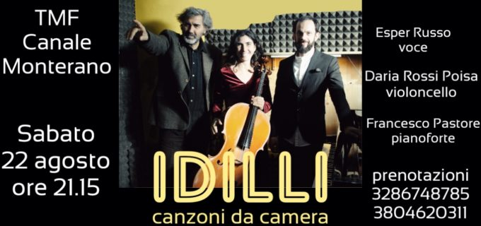 Canale Monterano, sabato 22 Agosto:Idilli, canzoni da camera
