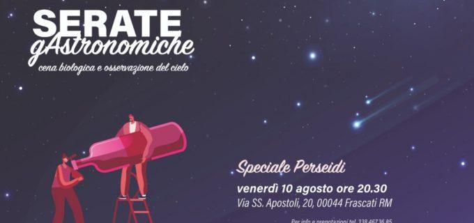Roma: SPECIALE PERSEIDI, LA SERATA GASTRONOMICA DI SAN LORENZO